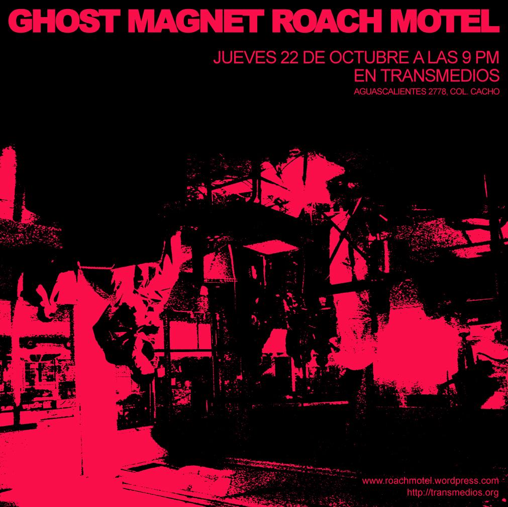 ghost magnet roach motel transmedios 22 octubre